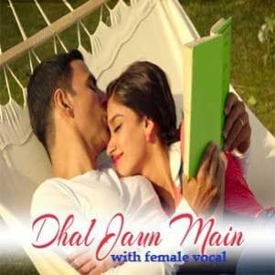 Dhal Jaun Main-With Female Voice Free Karaoke