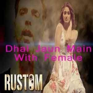 Dhal Jaun Main (With Female Vocals) Free Karaoke
