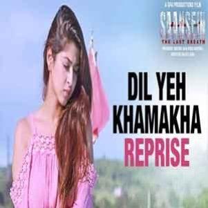 Dil Yeh Khamakha (Reprise) Karaoke