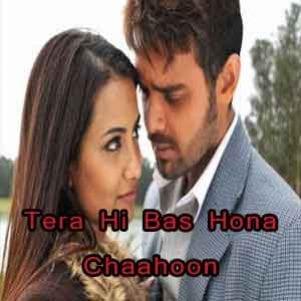 Tera Hi Bas Hona Chaahoon Free Karaoke