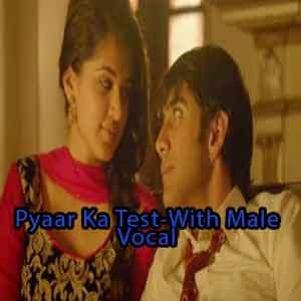 Pyaar Ka Test With Male Vocal Free Karaoke