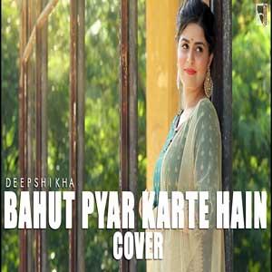 Bahut Pyar Karte Hain - Cover By Deepshikha Free Karaoke