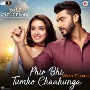 Phir Bhi Tumko Chahunga With Female Free Karaoke