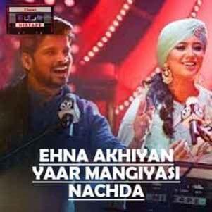 Ehna Akhiyan-Yaar Mangiyasi-Nachda Free Karaoke